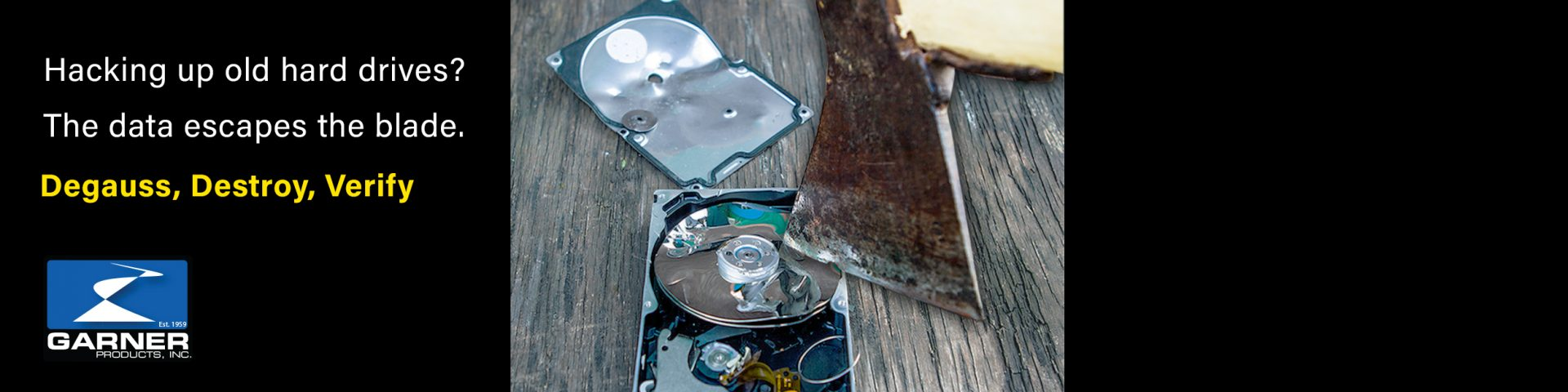 some people use an ax to try to destroy a hard drive