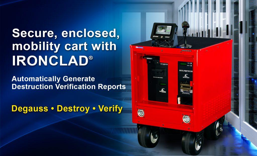 Garners enclosed destruction cart includes an NSA degausser and NSA hard drive destroyer